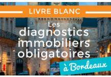 LIVRE BLANC : LES DIAGNOSTICS IMMOBILIERS OBLIGATOIRES A BORDEAUX