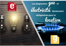De nouveaux diagnostics pour la location : le gaz & l'électricité