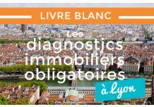 LIVRE BLANC : LES DIAGNOSTICS IMMOBILIERS OBLIGATOIRES A LYON