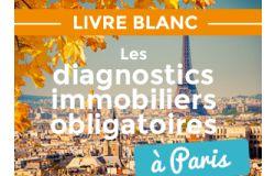 LIVRE BLANC : LES DIAGNOSTICS IMMOBILIERS OBLIGATOIRES A PARIS